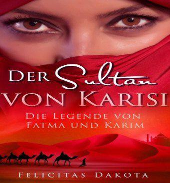 Der Sultan von Karisi - Felicitas Dakota pdf epub