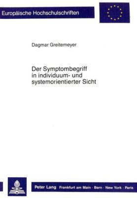 Der Symptombegriff in individuum- und systemorientierter Sicht, Dagmar Greitemeyer