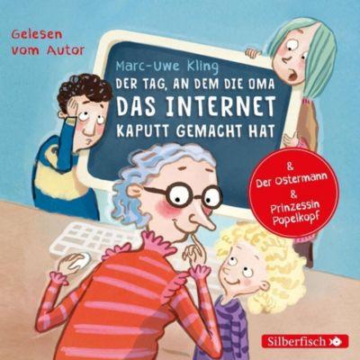 Der Tag, an dem die Oma das Internet kaputt gemacht hat, Der Ostermann, Prinzessin Popelkopf, 1 Audio-CD, Marc-Uwe Kling
