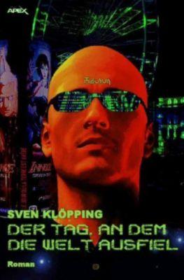 DER TAG, AN DEM DIE WELT AUSFIEL - Sven Klöpping |