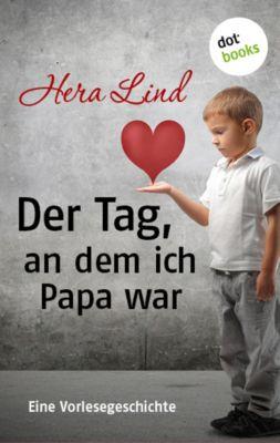 Der Tag, an dem ich Papa war, Hera Lind