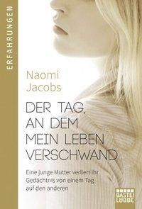 Der Tag, an dem mein Leben verschwand, Naomi Jacobs