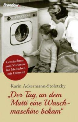 Der Tag, an dem Mutti eine Waschmaschine bekam Buch