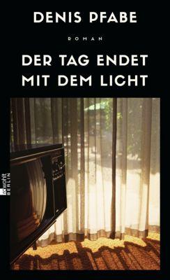 Der Tag endet mit dem Licht, Denis Pfabe