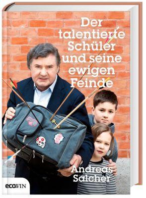 Der talentierte Schüler und seine ewigen Feinde - Andreas Salcher  