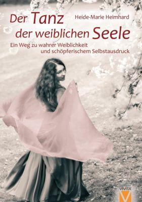 Der Tanz der weiblichen Seele - Heide-Marie Heimhard pdf epub