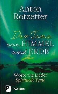 Der Tanz von Himmel und Erde - Anton Rotzetter pdf epub