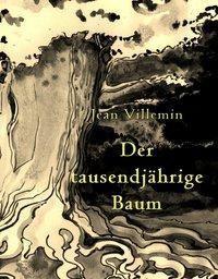 Der tausendjährige Baum - Jean Villemin |