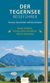 Der Tegernsee-Reiseführer (2. Auflage), Sonja Still