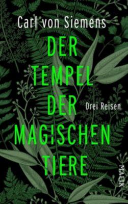 Der Tempel der magischen Tiere, Carl von Siemens