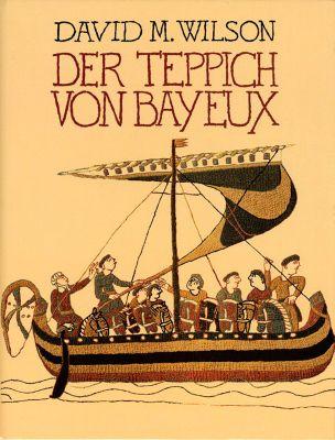 Der Teppich von Bayeux - David M. Wilson |