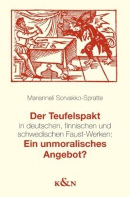 Der Teufelspakt in deutschen, finnischen und schwedischen Faust-Werken: Ein unmoralisches Angebot?, Marianelli Sorvakko-Spratte