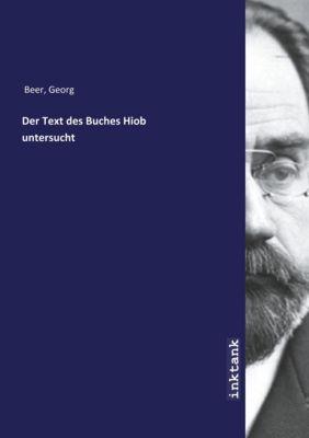 Der Text des Buches Hiob untersucht - Georg Beer |