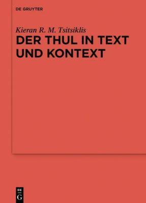 Der Thul in Text und Kontext, Kieran R. M. Tsitsiklis