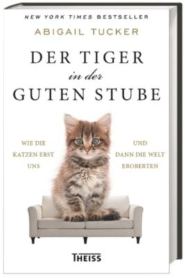 Der Tiger in der guten Stube, Abigail Tucker