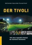 Der Tivoli, Ralf Schröder, Kolja Linden, Thorsten Pracht