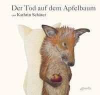 Der Tod auf dem Apfelbaum - Kathrin Schärer |