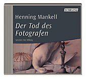 Der Tod des Fotografen, 2 Audio-CDs, Henning Mankell