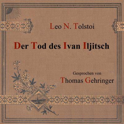 Der Tod des Ivan Iljitsch, Leo N. Tolstoi