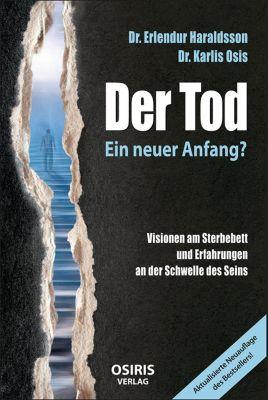 Der Tod - Ein neuer Anfang?, Dr. Erlendur Haraldsson, Dr. Karlis Osis
