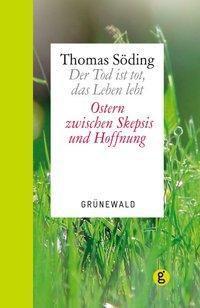 Der Tod ist tot, das Leben lebt, Thomas Söding