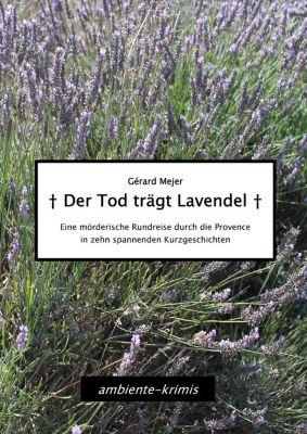 Der Tod trägt Lavendel, Gérard Mejer