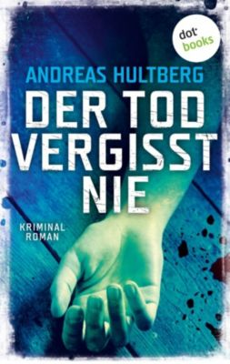 Der Tod vergisst nie, Andreas Hultberg