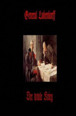 Der totale Krieg - Erich Ludendorff pdf epub