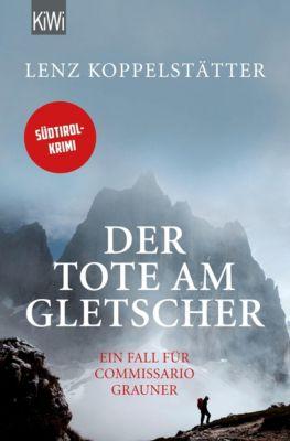 Der Tote am Gletscher - Lenz Koppelstätter pdf epub