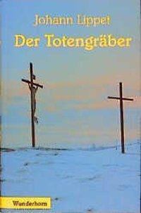 Der Totengräber - Johann Lippet |
