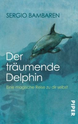Der träumende Delphin, Sergio Bambaren