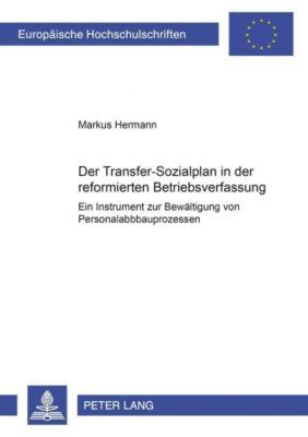 Der Transfer-Sozialplan in der reformierten Betriebsverfassung, Markus Hermann