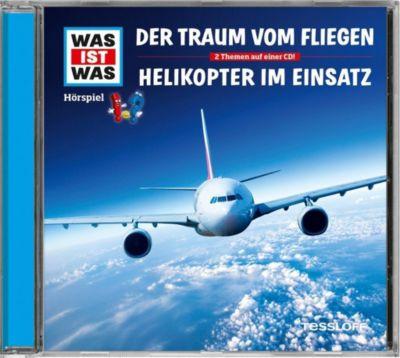 Der Traum vom Fliegen / Helikopter im Einsatz, 1 Audio-CD, Manfred Baur