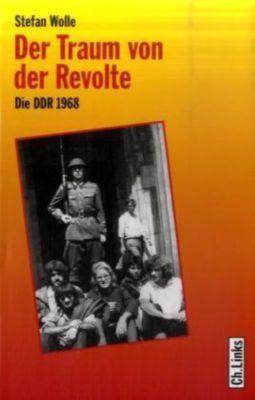Der Traum von der Revolte, Stefan Wolle