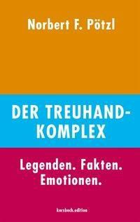 Der Treuhand-Komplex - Norbert F. Pötzl |