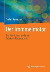 Der Trommelmotor - Stefan Hamacher |