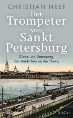 Der Trompeter von Sankt Petersburg - Christian Neef |