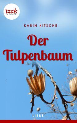 Der Tulpenbaum (Kurzgeschichte, Liebe), Karin Kitsche