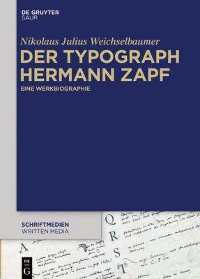Der Typograph Hermann Zapf, Nikolaus Julius Weichselbaumer