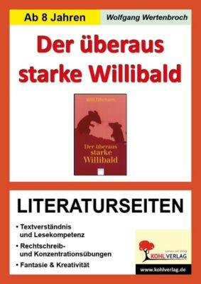 Der überaus starke Willibald - Literaturseiten, Wolfgang Wertenbroch