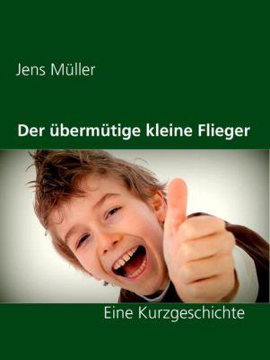 Der übermütige kleine Flieger, Jens Müller