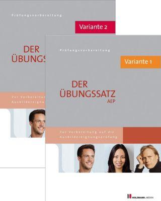 Der Übungssatz AEP mit Lösungsvorschlägen - Variante 1 und Variante 2, Lothar Semper, Bernhard Gress