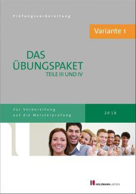 Der Übungssatz Teil IV der Meisterprüfung mit Lösungsvorschlägen - Variante 2, Lothar Semper, Bernhard Gress