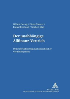 Der unabhängige Allfinanz-Vertrieb, Gilbert Gornig, Dieter Meurer, Frank Reinhardt, Norbert Klatt