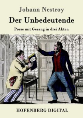 Der Unbedeutende, Johann Nestroy