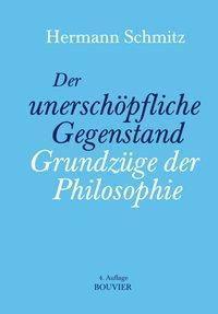 Der unerschöpfliche Gegenstand, Hermann Schmitz