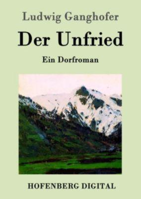 Der Unfried, Ludwig Ganghofer