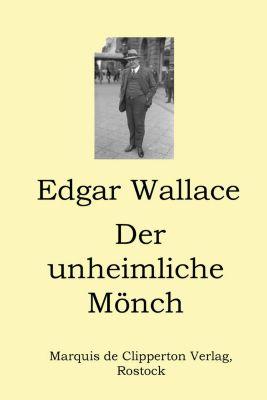 Der unheimliche Mönch, Edgar Wallace