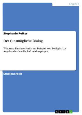 Der (un)mögliche Dialog, Stephanie Peiker