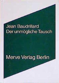 Der unmögliche Tausch, Jean Baudrillard